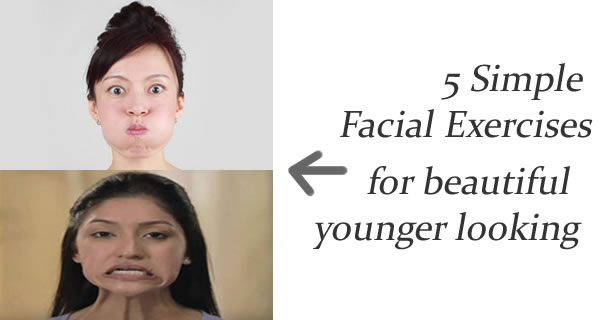 5 Simple Facial Exercises That Can Give You A Beautiful Younger Looking