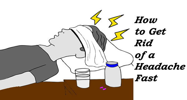 How to Get Rid of a Headache Fast